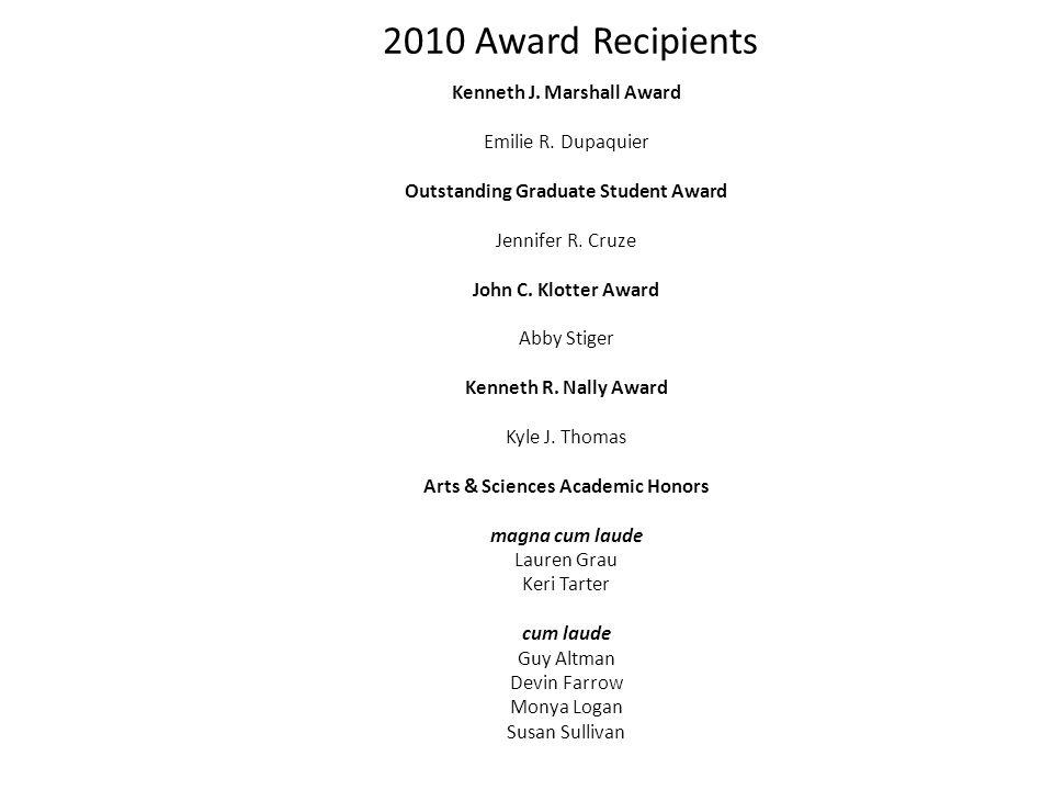 2010 Award Recipients Kenneth J. Marshall Award Emilie R.