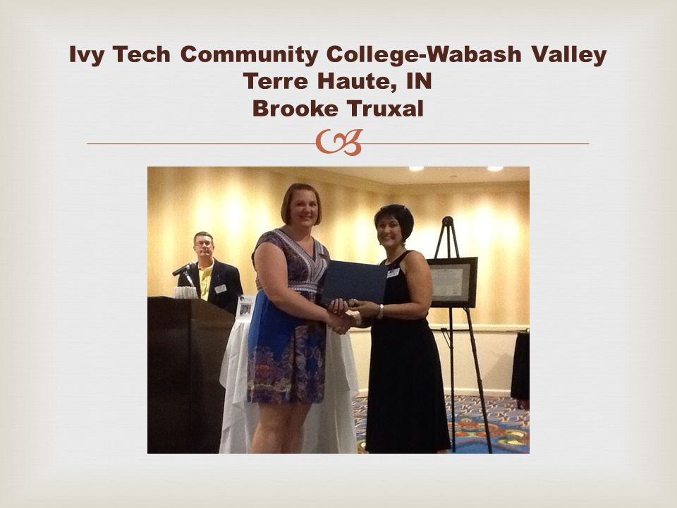  Ivy Tech Community College-Wabash Valley Terre Haute, IN Brooke Truxal