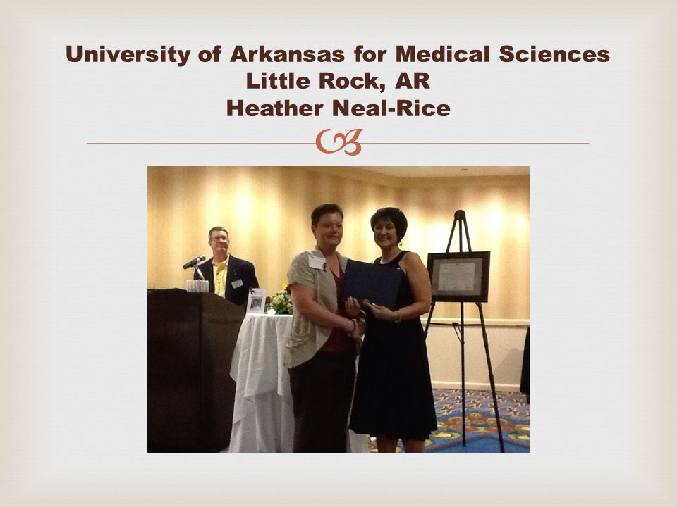  University of Arkansas for Medical Sciences Little Rock, AR Heather Neal-Rice