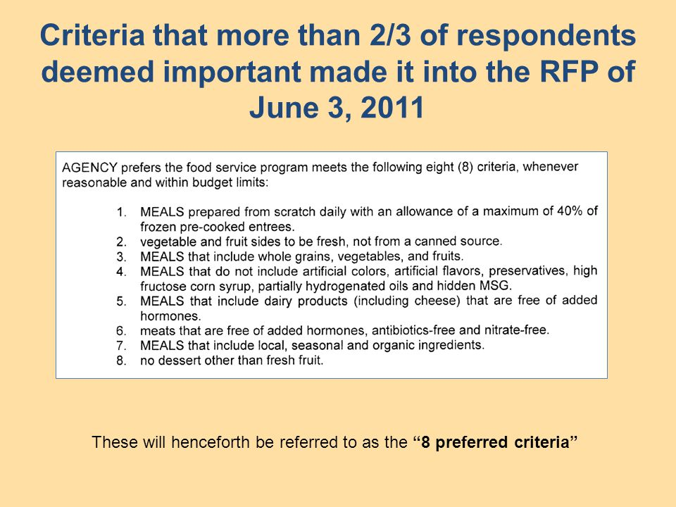 Criteria that more than 2/3 of respondents deemed important made it into the RFP of June 3, 2011 These will henceforth be referred to as the 8 preferred criteria