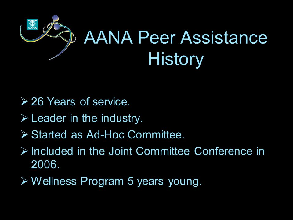 AANA Peer Assistance History  26 Years of service.