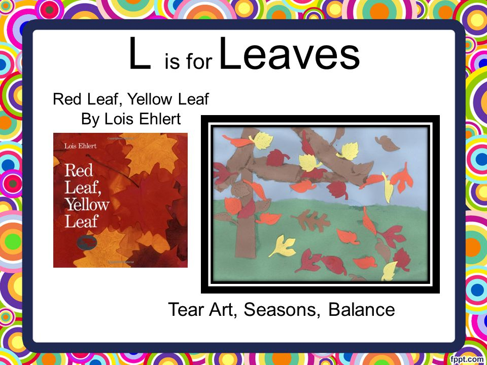 L is for Leaves Tear Art, Seasons, Balance Red Leaf, Yellow Leaf By Lois Ehlert