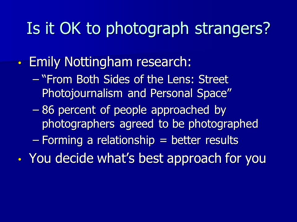 """Is it OK to photograph strangers? Emily Nottingham research: Emily Nottingham research: –""""From Both Sides of the Lens: Street Photojournalism and Pers"""