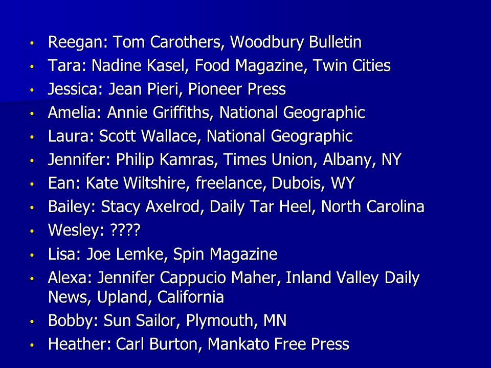Reegan: Tom Carothers, Woodbury Bulletin Reegan: Tom Carothers, Woodbury Bulletin Tara: Nadine Kasel, Food Magazine, Twin Cities Tara: Nadine Kasel, F