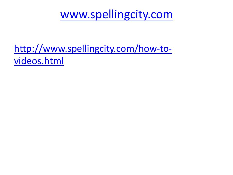 http://www.spellingcity.com/how-to- videos.html