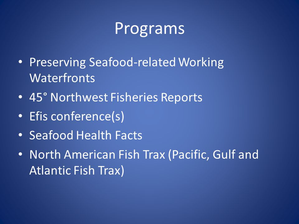 What We Have Done Pacific Fish Trax – west coast salmon fishery, B.C.