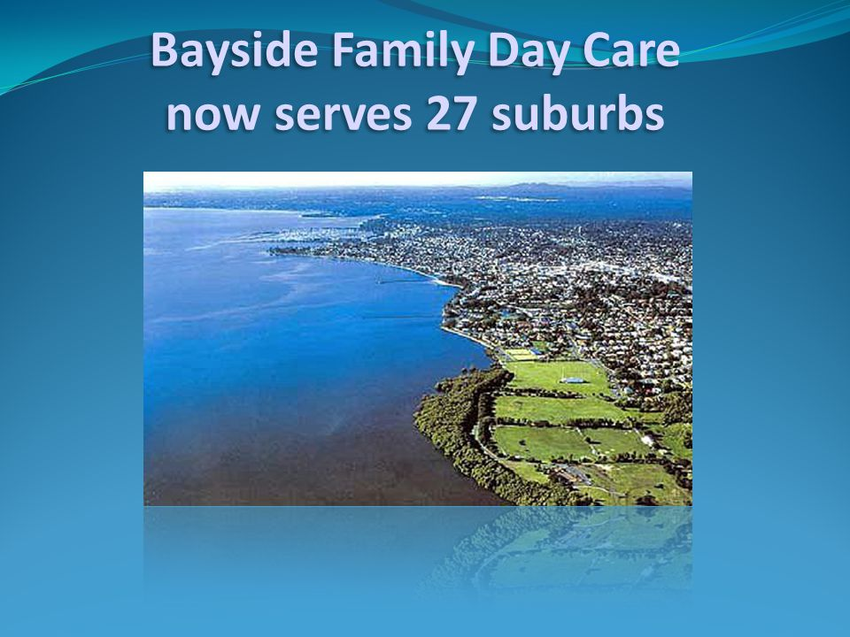 Bayside Family Day Care now serves 27 suburbs