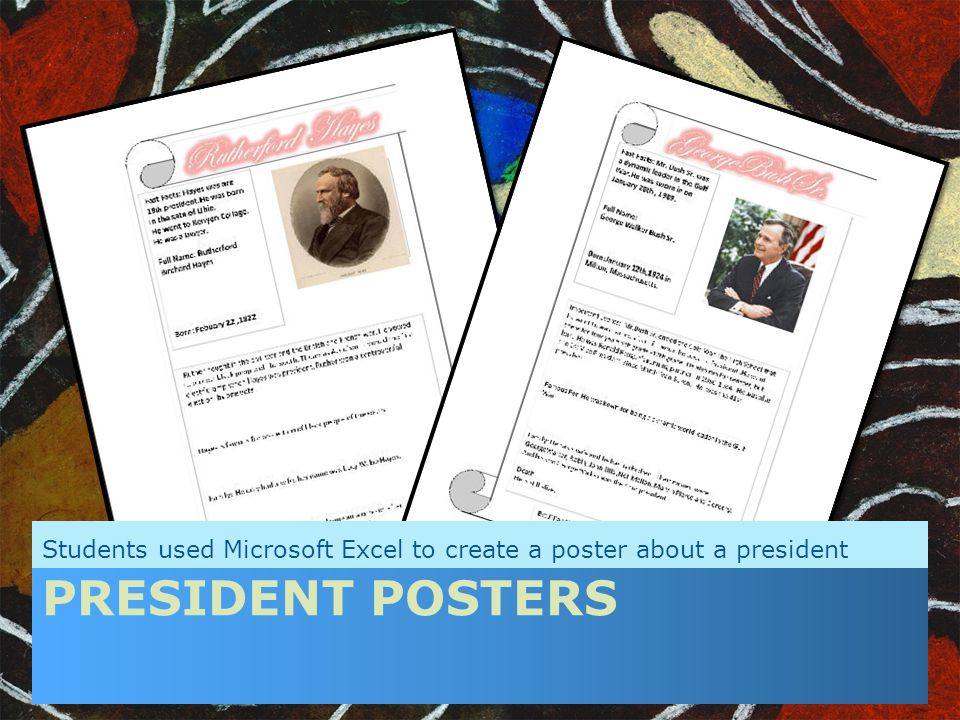 PRESIDENT POSTERS Students used Microsoft Excel to create a poster about a president