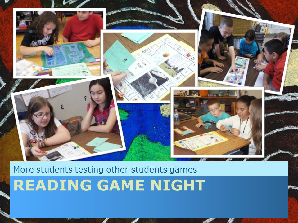 READING GAME NIGHT More students testing other students games
