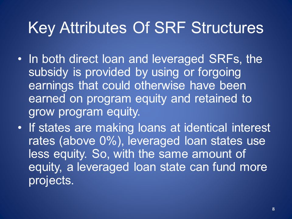 Sustainability Is A Key Objective An SRF will become sustainable when on an annual basis, its recycled federal and state capitalization grants and retained earnings are sufficient to continue its existing level of project funding in inflation-adjusted dollars.