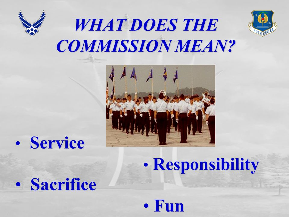 WHAT DOES THE COMMISSION MEAN Service Sacrifice Sacrifice Responsibility Fun Fun