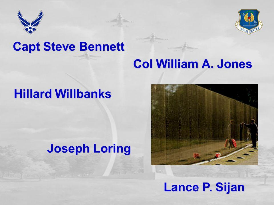 Capt Steve Bennett Hillard Willbanks Joseph Loring Col William A. Jones Lance P. Sijan