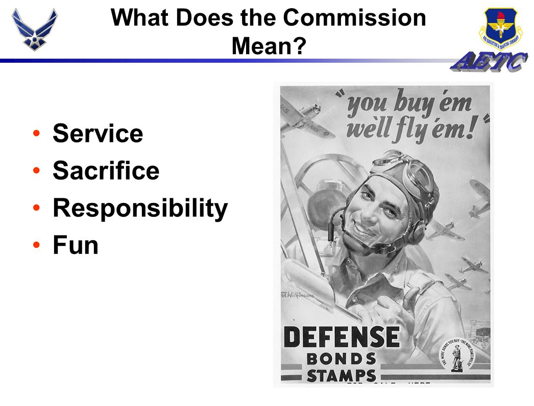 What Does the Commission Mean? Service Sacrifice Responsibility Fun