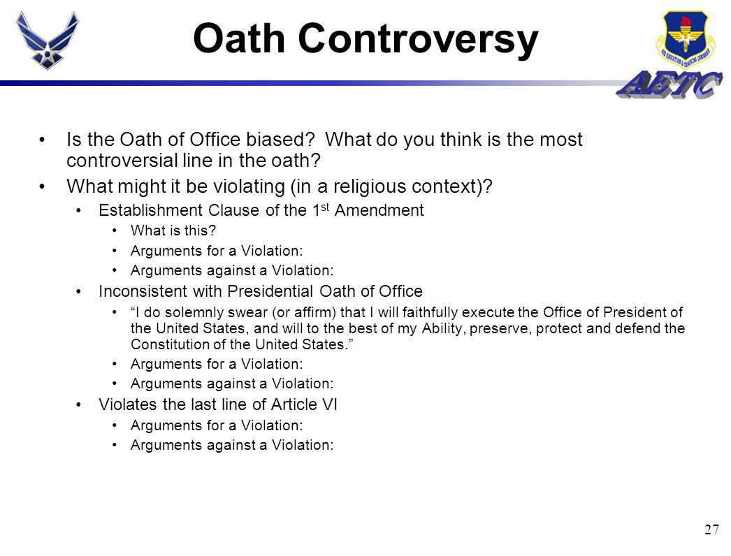 27 Oath Controversy Is the Oath of Office biased.