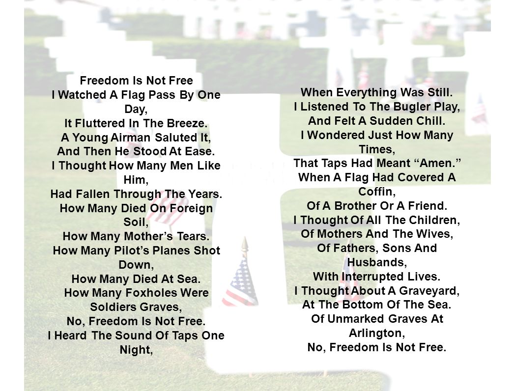 Freedom Is Not Free I Watched A Flag Pass By One Day, It Fluttered In The Breeze.