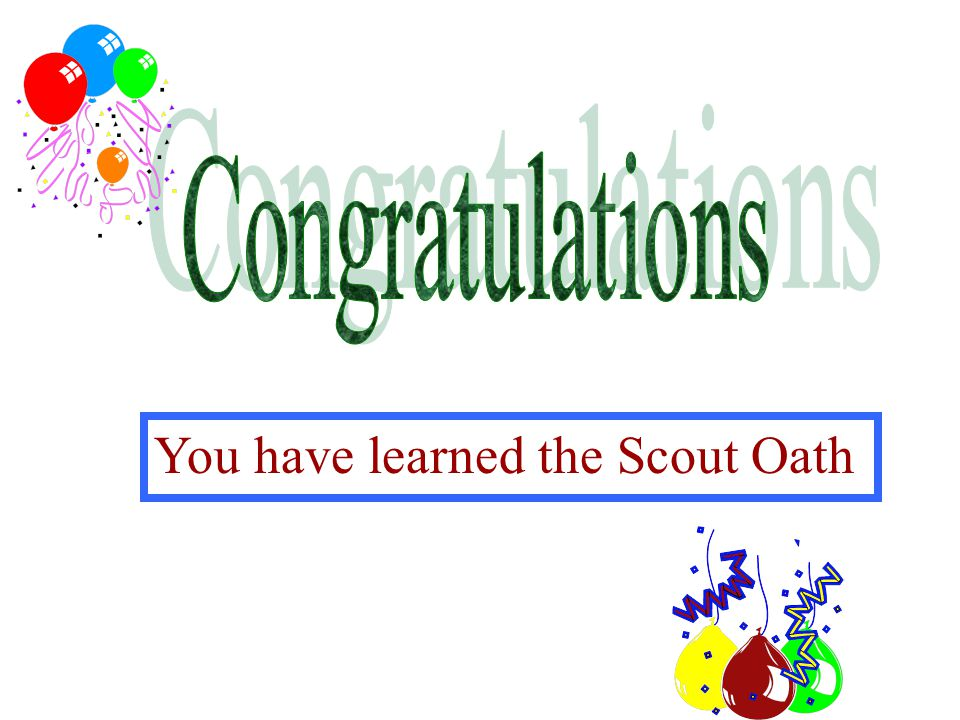 On my honor I will do my best To do my duty to God and my country And to obey the Scout Law: To help other people at all times: To keep myself physica