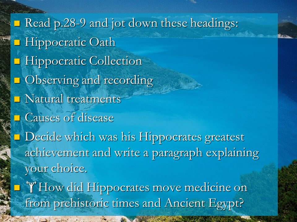 Read p.28-9 and jot down these headings: Read p.28-9 and jot down these headings: Hippocratic Oath Hippocratic Oath Hippocratic Collection Hippocratic