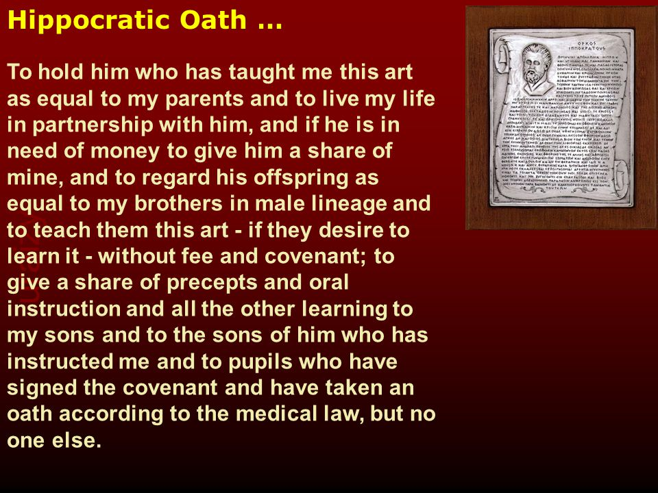 uraizy Hippocratic Oath – Modern Version … If I do not violate this oath, may I enjoy life and art, respected while I live and remembered with affection thereafter.