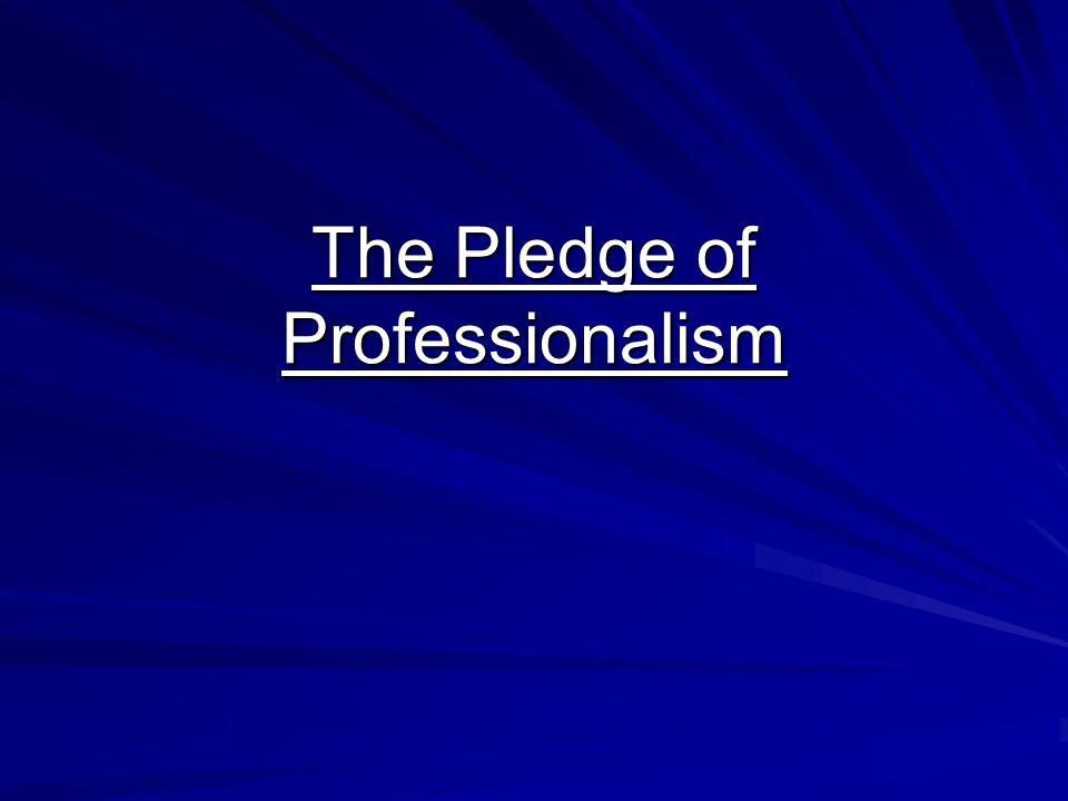 The Pledge of Professionalism