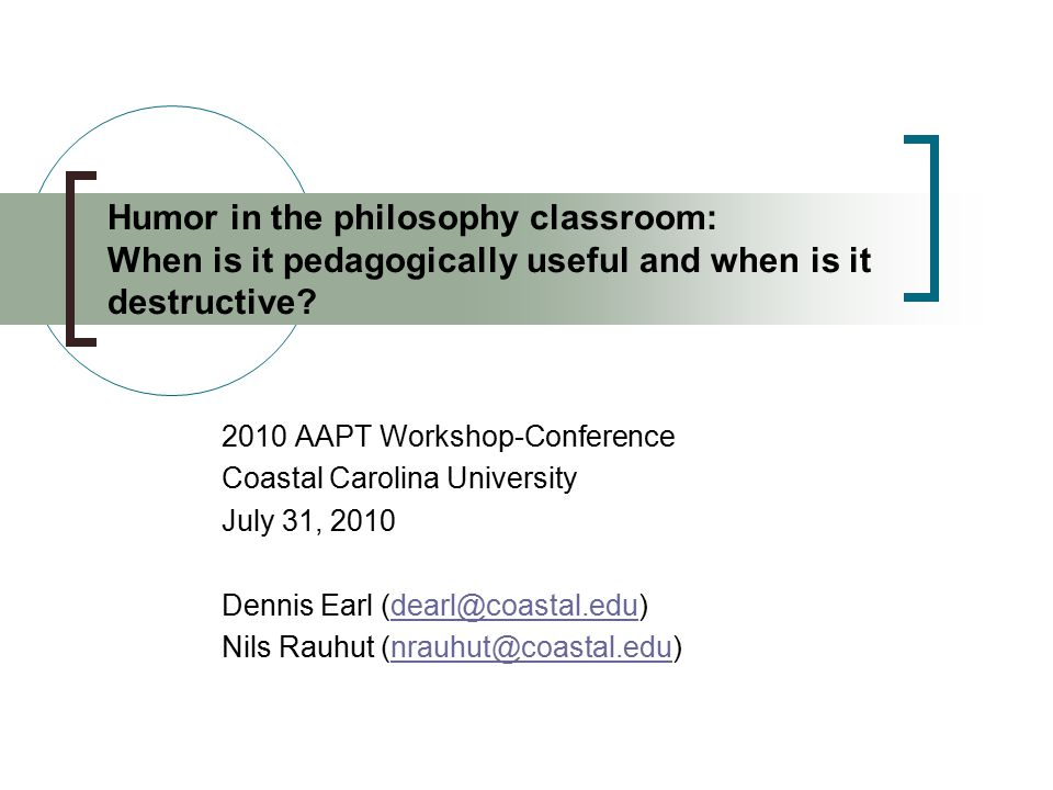 Humor in the philosophy classroom: When is it pedagogically useful and when is it destructive.