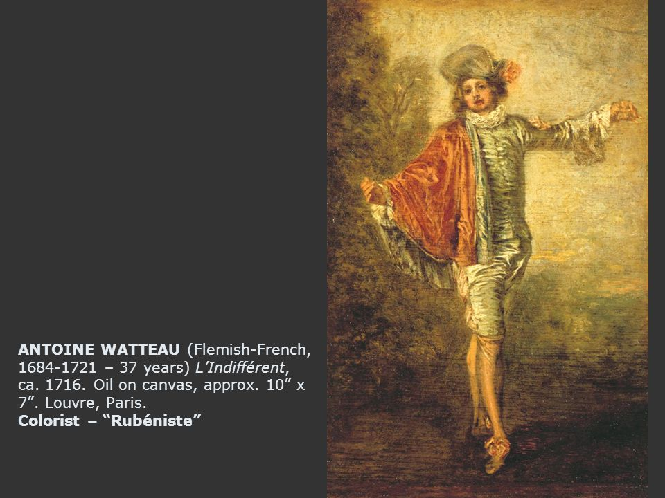 ANTOINE WATTEAU (Flemish-French, 1684-1721 – 37 years) L'Indifférent, ca.