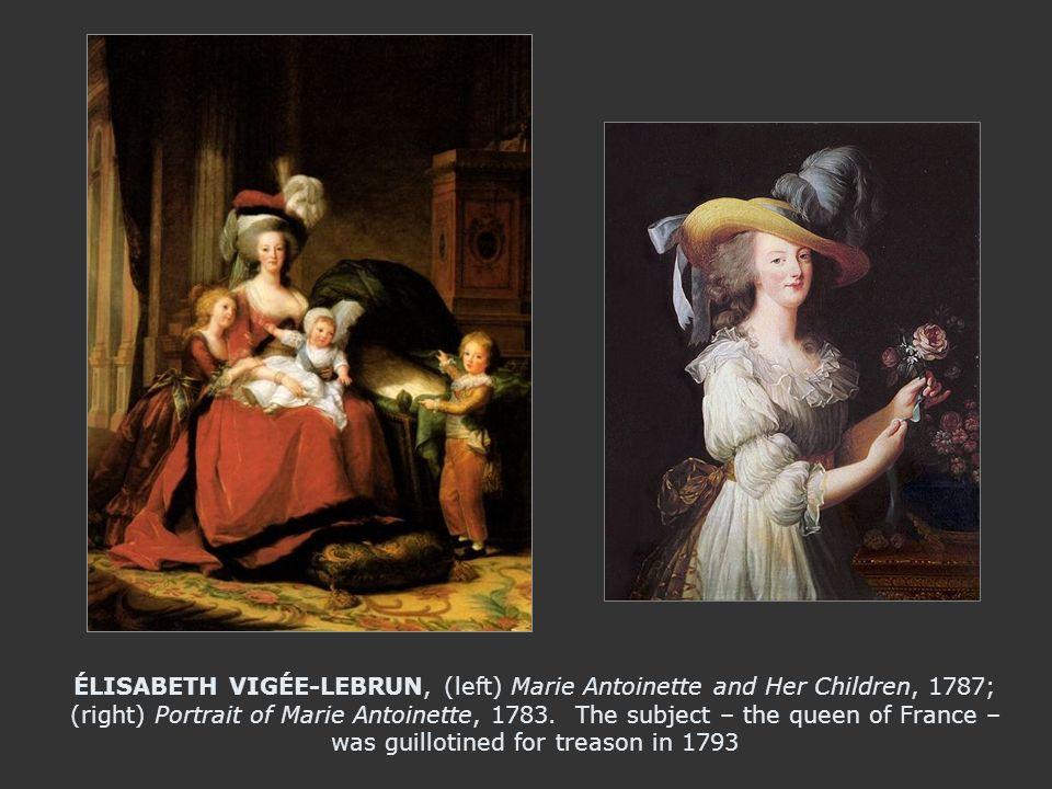 ÉLISABETH VIGÉE-LEBRUN, (left) Marie Antoinette and Her Children, 1787; (right) Portrait of Marie Antoinette, 1783.