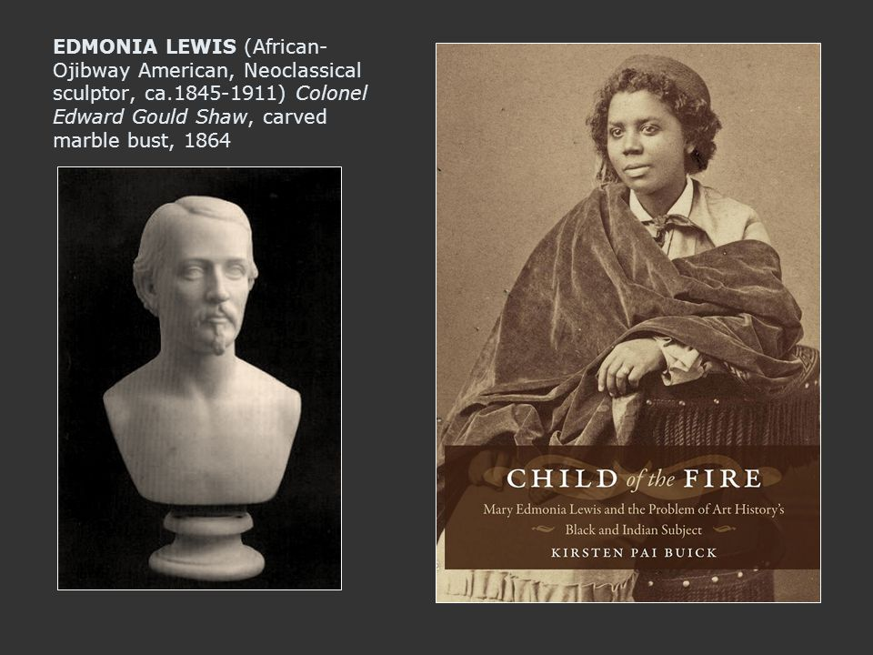 EDMONIA LEWIS (African- Ojibway American, Neoclassical sculptor, ca.1845-1911) Colonel Edward Gould Shaw, carved marble bust, 1864