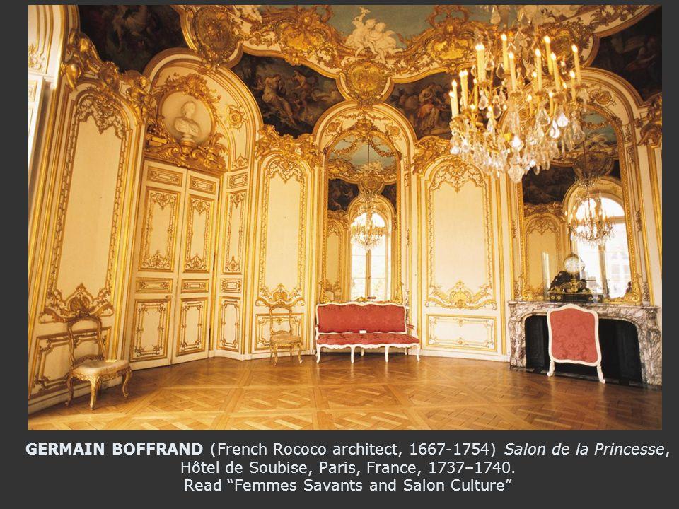 GERMAIN BOFFRAND (French Rococo architect, 1667-1754) Salon de la Princesse, Hôtel de Soubise, Paris, France, 1737–1740.