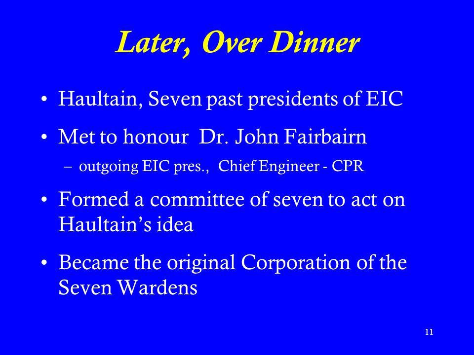 11 Later, Over Dinner Haultain, Seven past presidents of EIC Met to honour Dr.