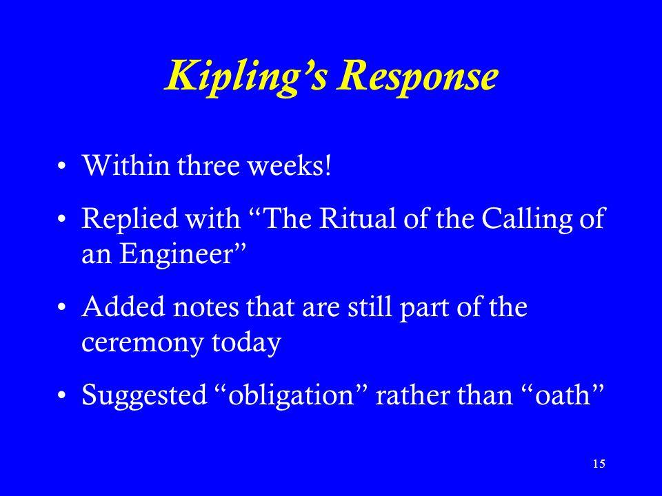 15 Kipling's Response Within three weeks.