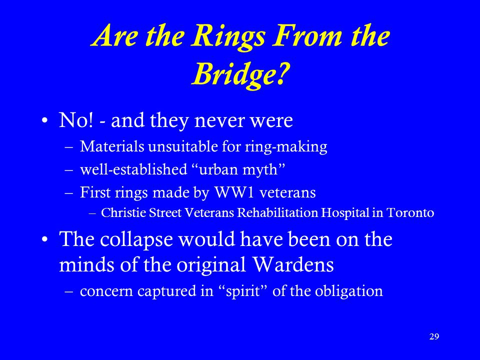 29 Are the Rings From the Bridge.No.