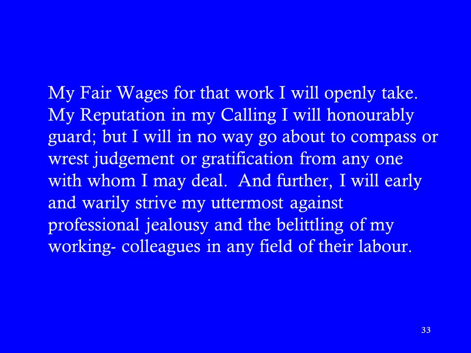 33 My Fair Wages for that work I will openly take.