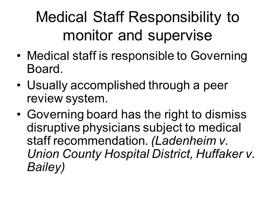 Medical Staff Responsibility to monitor and supervise Medical staff is responsible to Governing Board.