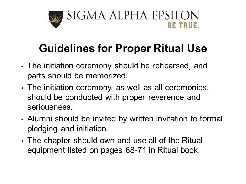 Guidelines for Proper Ritual Use Chapter Ritual books (eight copies) and equipment should be kept in a locked closet or room, maintained by the Eminent Herald and Eminent Preceptor.