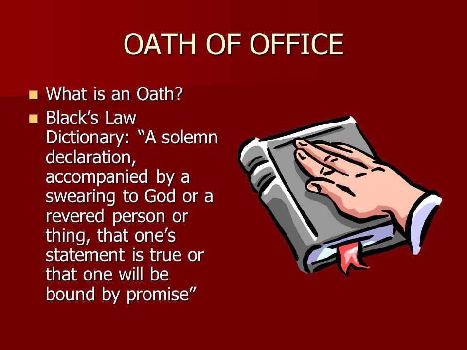 OATH OF OFFICE What is an Oath. What is an Oath.