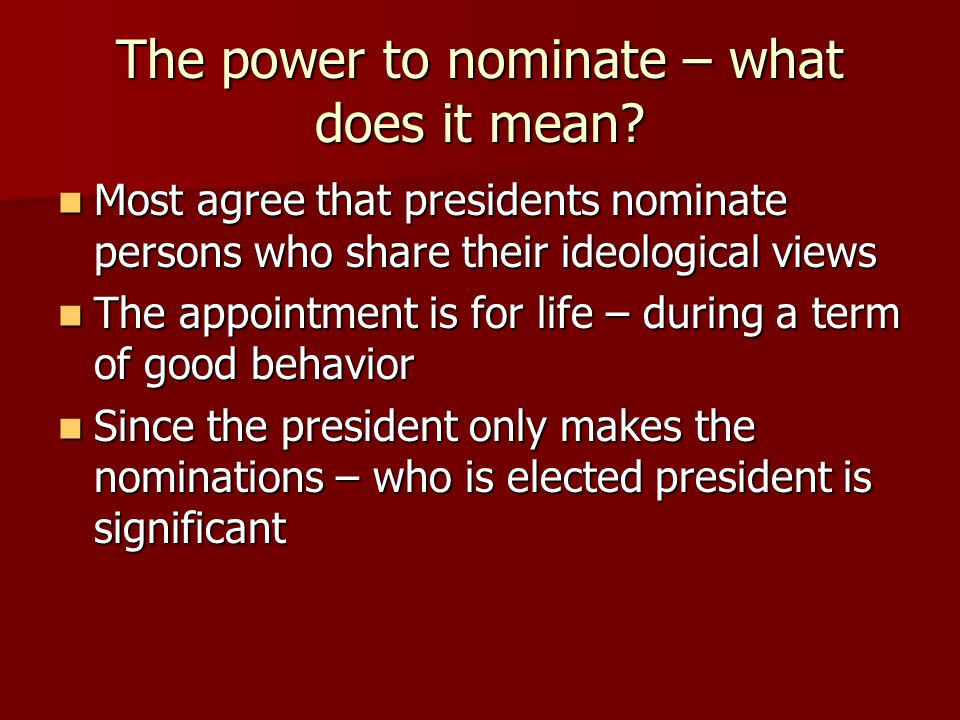 The power to nominate – what does it mean.