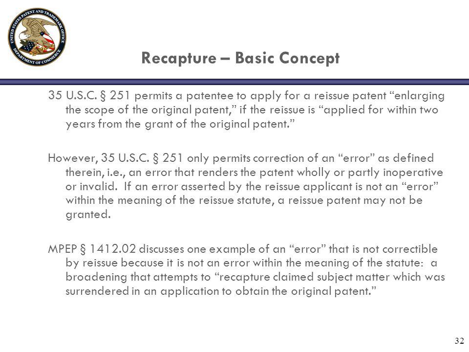 32 Recapture – Basic Concept 35 U.S.C.