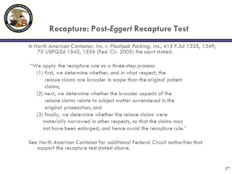 37 Recapture: Post-Eggert Recapture Test In North American Container, Inc.