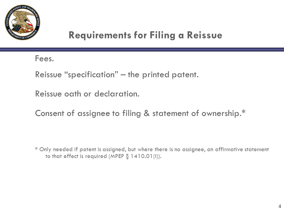 4 Requirements for Filing a Reissue Fees. Reissue specification – the printed patent.