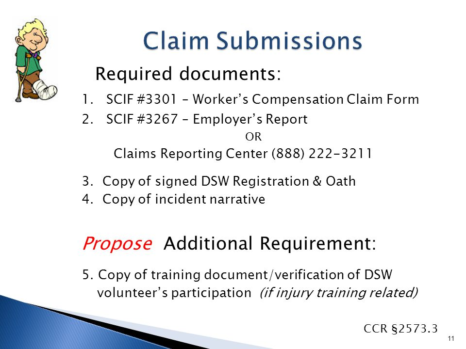 Required documents: 1. SCIF #3301 – Worker's Compensation Claim Form 2.
