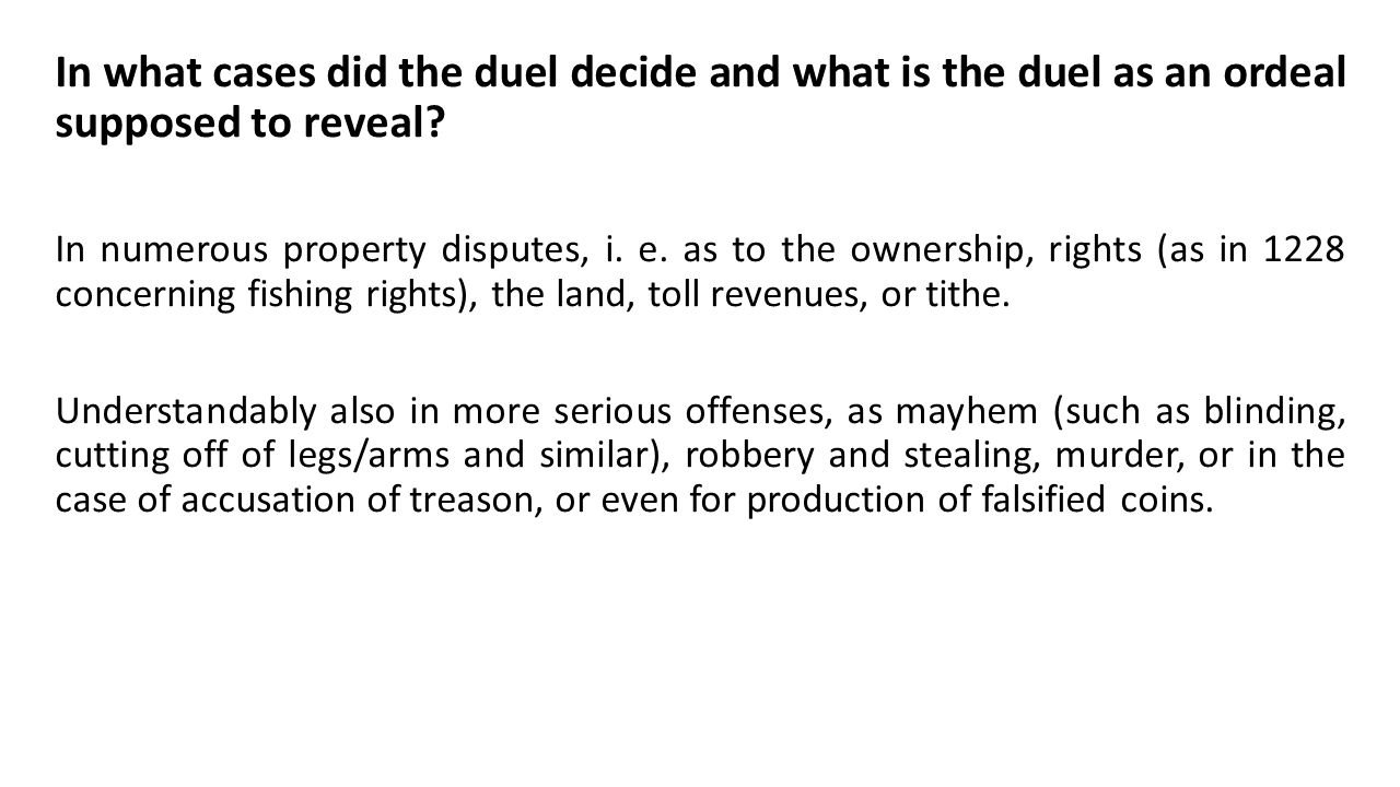 The specifics of a duel as an ordeal In more serious cases, the offender is often mentioned by name in the documents, or even the reality is testified by witnesses.