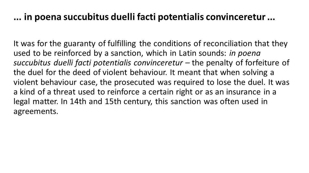 ... in poena succubitus duelli facti potentialis convinceretur...