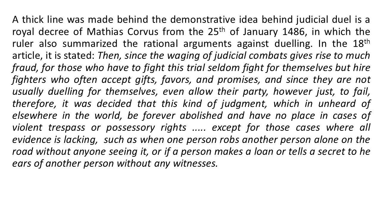 Procedure and form of duel Beginning of dispute The judge accepted the testimony of witnesses or letters of acquisition of property as evidence, but not the oath.