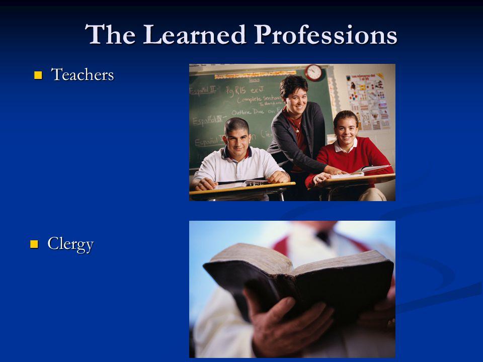 The Learned Professions Teachers Teachers Clergy Clergy