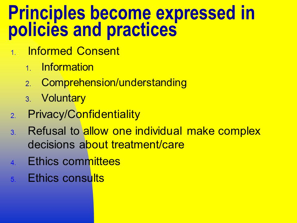 Principles become expressed in policies and practices 1.