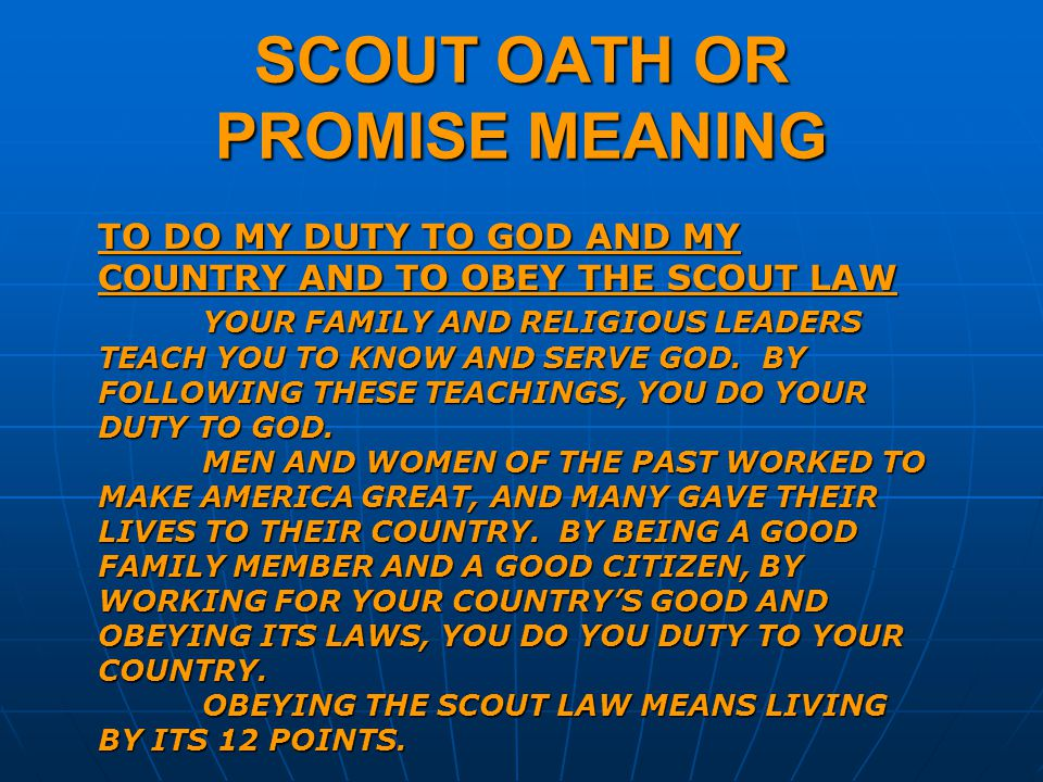 SCOUT OATH OR PROMISE MEANING TO DO MY DUTY TO GOD AND MY COUNTRY AND TO OBEY THE SCOUT LAW YOUR FAMILY AND RELIGIOUS LEADERS TEACH YOU TO KNOW AND SERVE GOD.