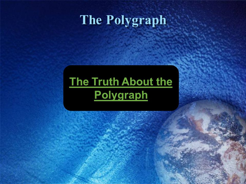 The Polygraph The Truth About the Polygraph