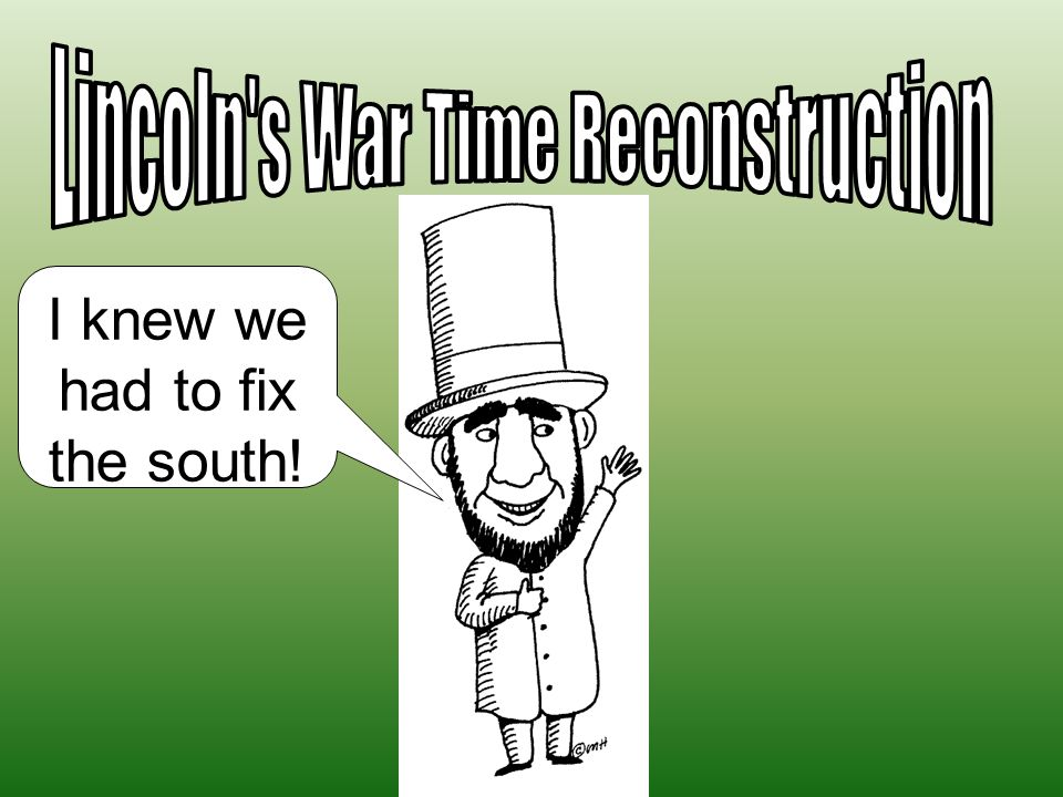 I knew we had to fix the south!