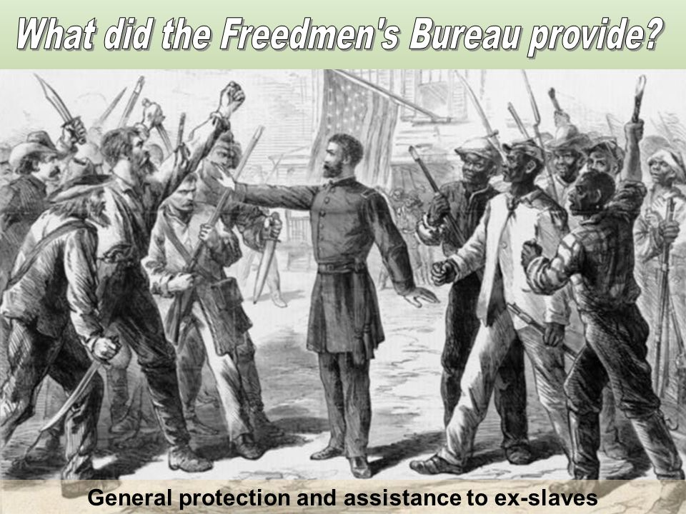 General protection and assistance to ex-slaves