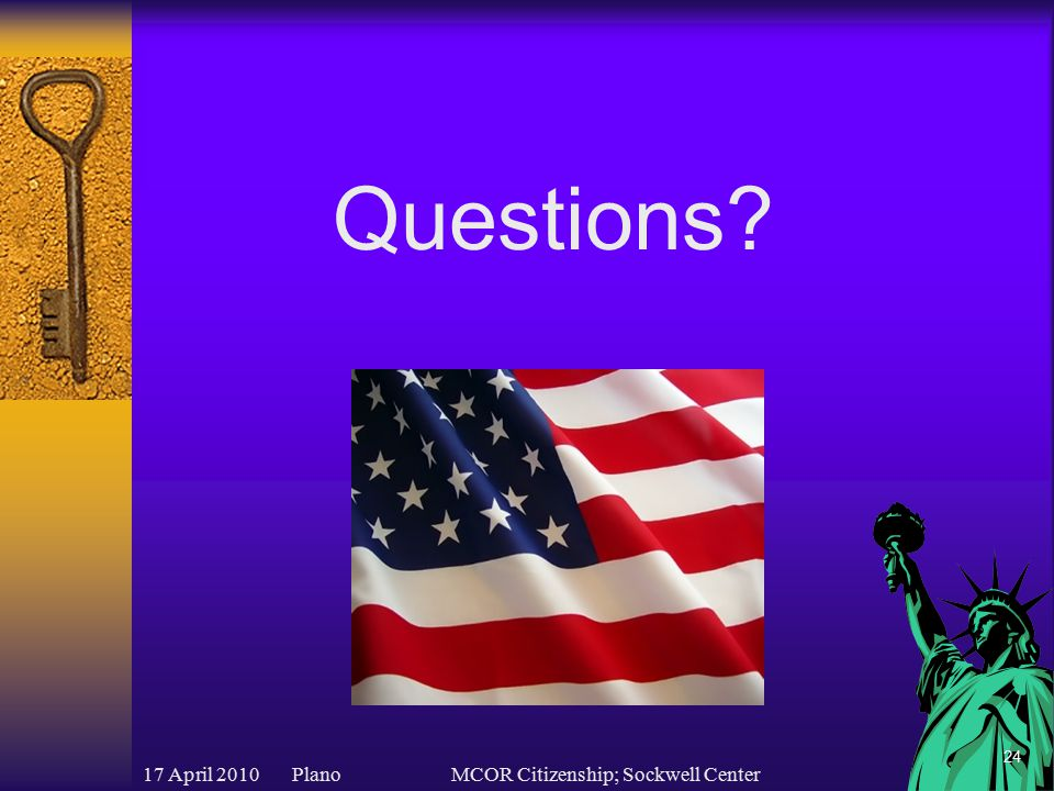 17 April 2010 PlanoMCOR Citizenship; Sockwell Center 24 Questions